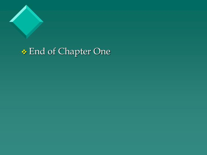 End of Chapter One