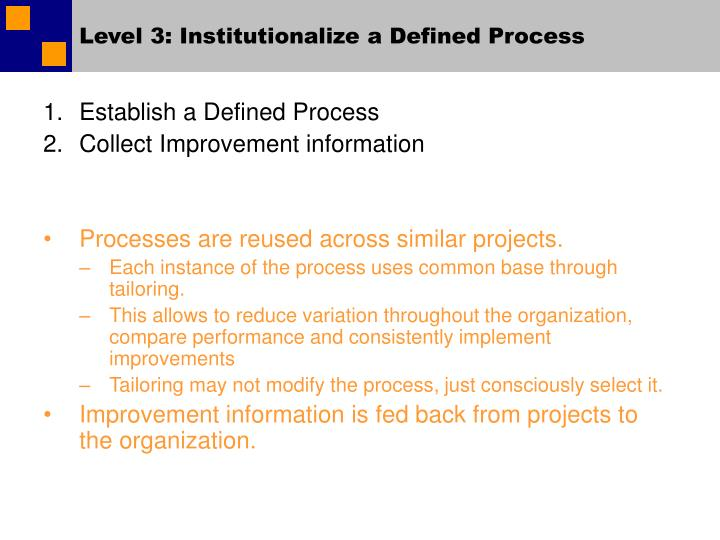 Level 3: Institutionalize a Defined Process