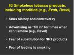 3 smokeless tobacco products including modified e g exalt revel