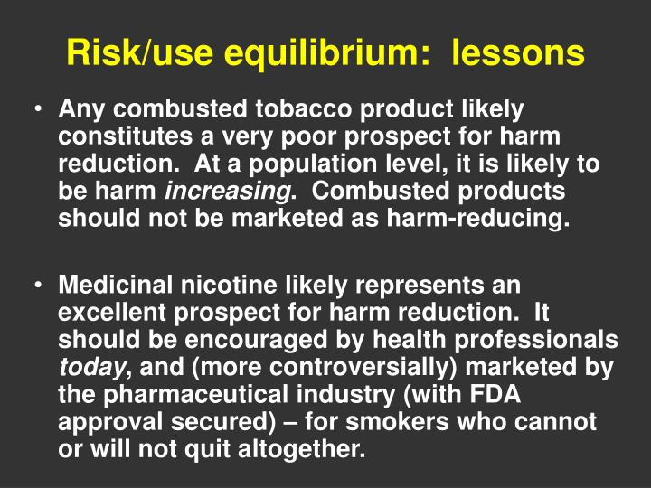 Risk/use equilibrium:  lessons