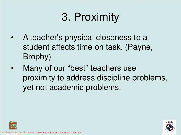 3. Proximity