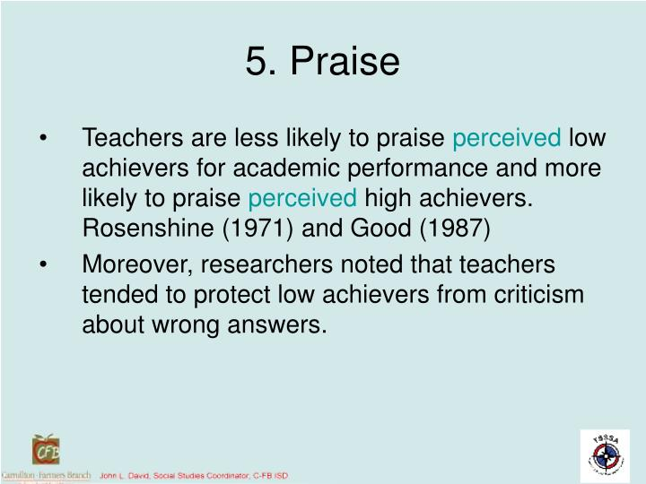 5. Praise