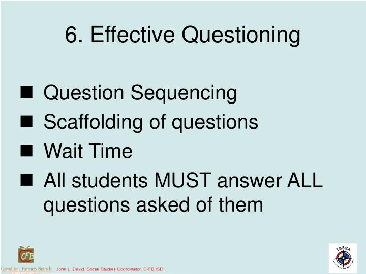 6. Effective Questioning