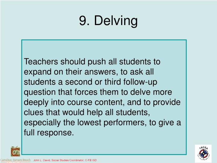9. Delving