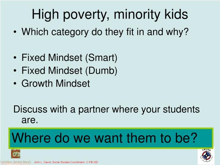 High poverty, minority kids