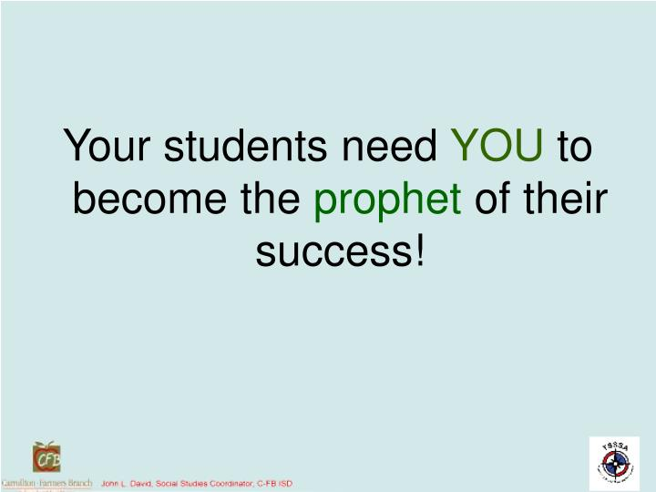 Your students need