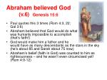 abraham believed god v 6 genesis 15 6