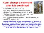 can t change a covenant after it is confirmed
