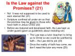 is the law against the promises 21