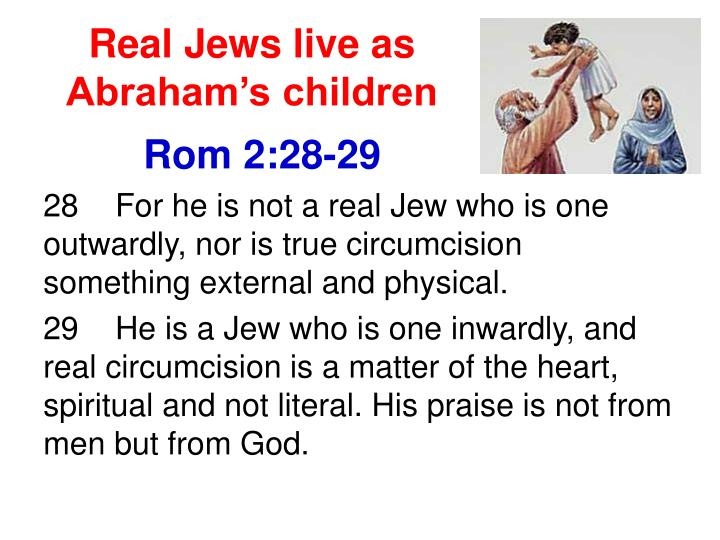 Real Jews live as Abraham's children