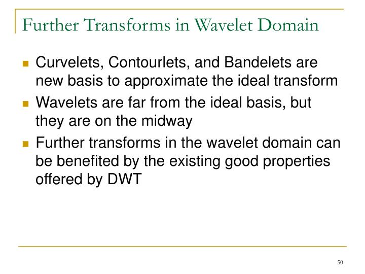 Further Transforms in Wavelet Domain