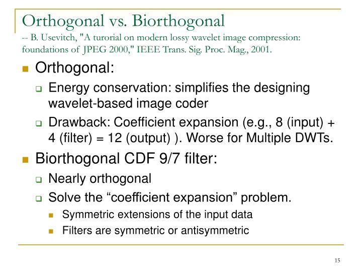 Orthogonal vs. Biorthogonal