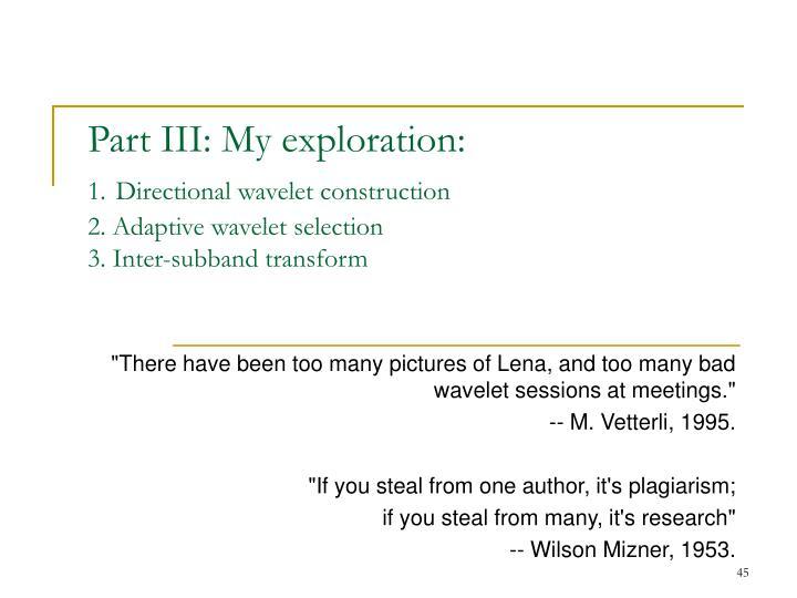 Part III: My exploration: