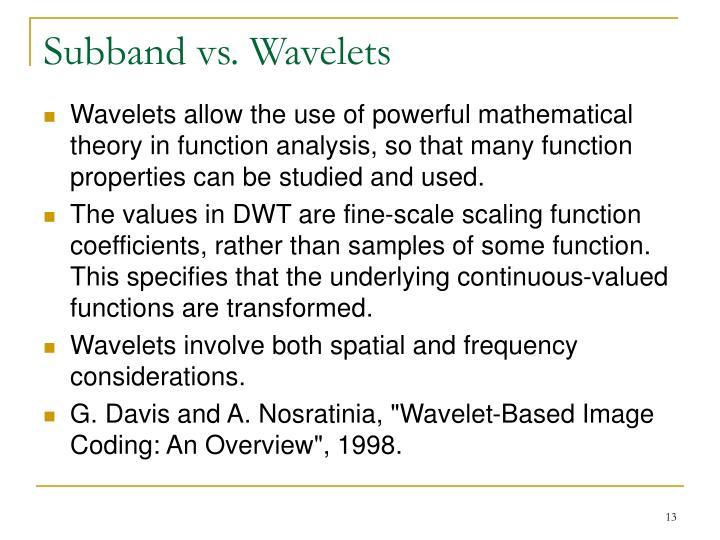 Subband vs. Wavelets