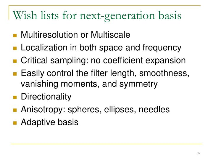 Wish lists for next-generation basis