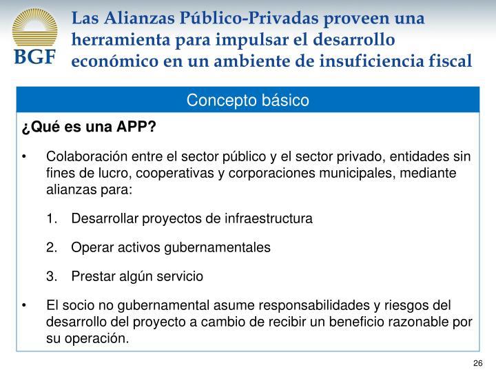 Las Alianzas Público-Privadas proveen una herramienta para impulsar el desarrollo económico en un ambiente de insuficiencia fiscal