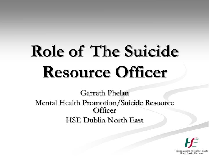 Role of The Suicide Resource Officer