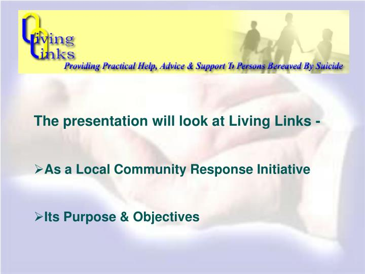 The presentation will look at Living Links -