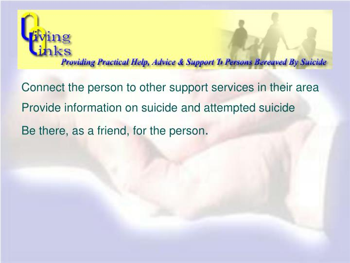 Connect the person to other support services in their area