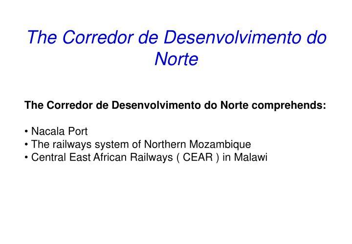The Corredor de Desenvolvimento do Norte