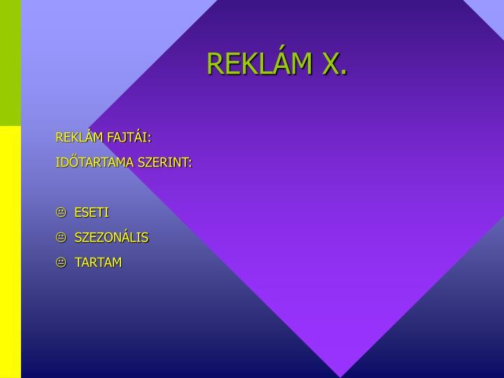 REKLÁM X.