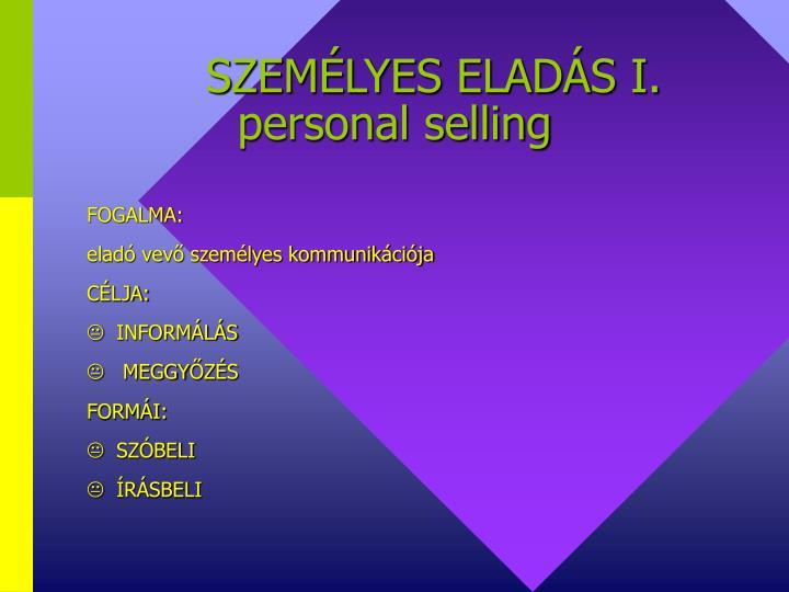 SZEMÉLYES ELADÁS I.
