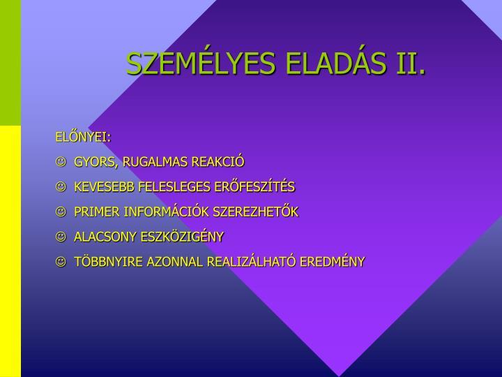 SZEMÉLYES ELADÁS II.