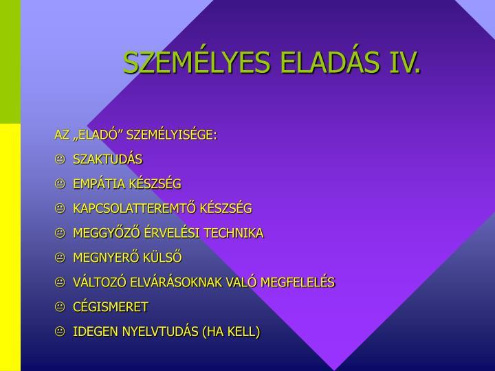 SZEMÉLYES ELADÁS IV.