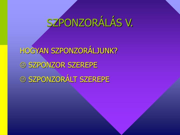 SZPONZORÁLÁS V.