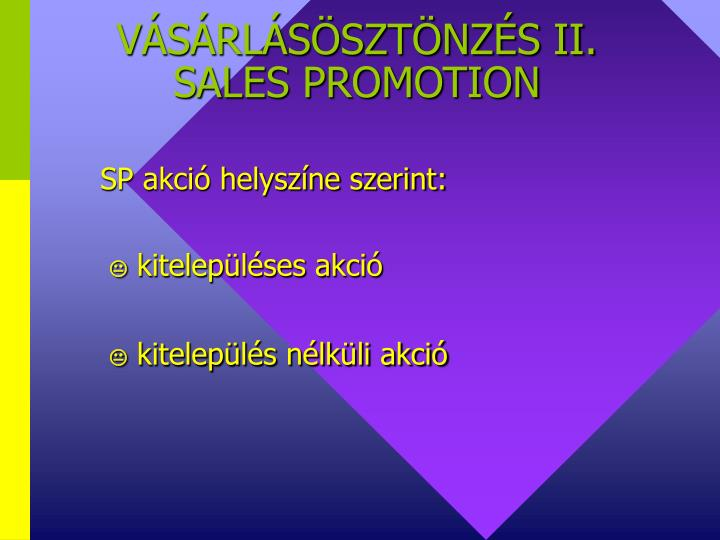 VÁSÁRLÁSÖSZTÖNZÉS II.
