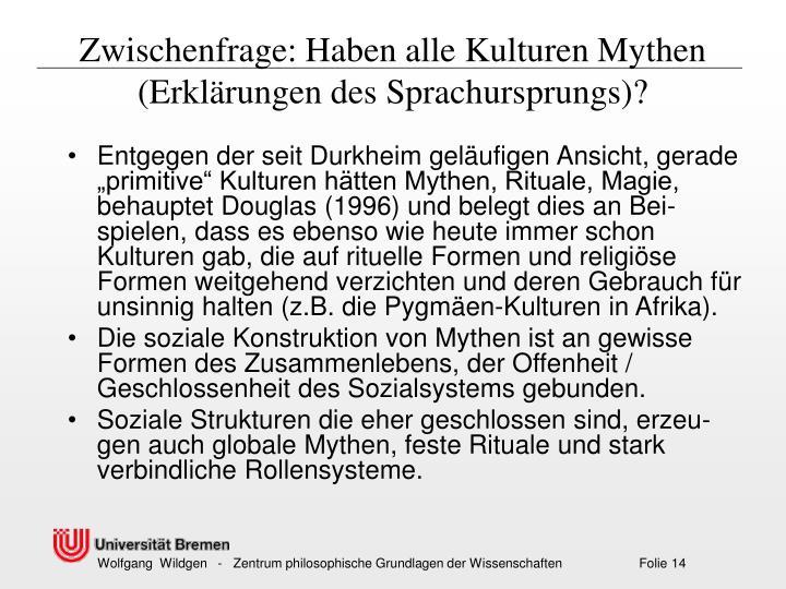 Zwischenfrage: Haben alle Kulturen Mythen (Erklärungen des Sprachursprungs)?