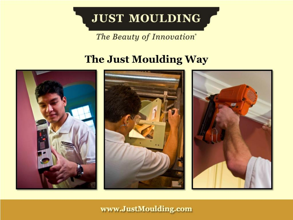 The Just Moulding Way
