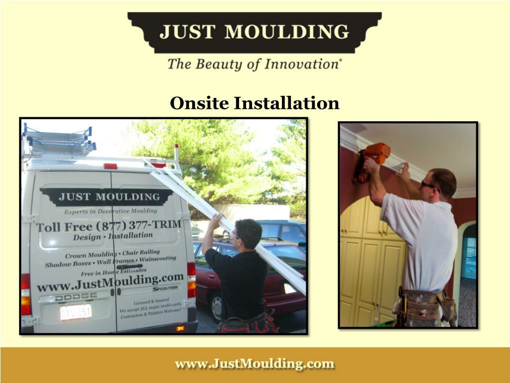 Onsite Installation