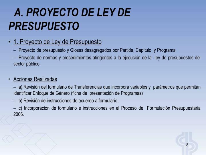 A. PROYECTO DE LEY DE PRESUPUESTO