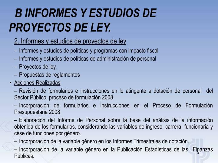 B INFORMES Y ESTUDIOS DE PROYECTOS DE LEY.