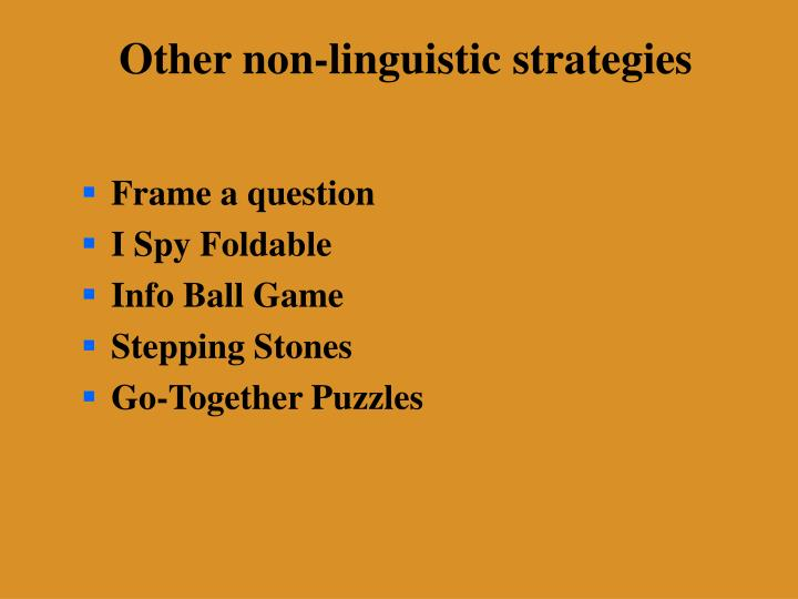 Other non-linguistic strategies