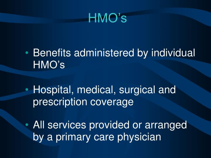 Benefits administered by individual HMO's