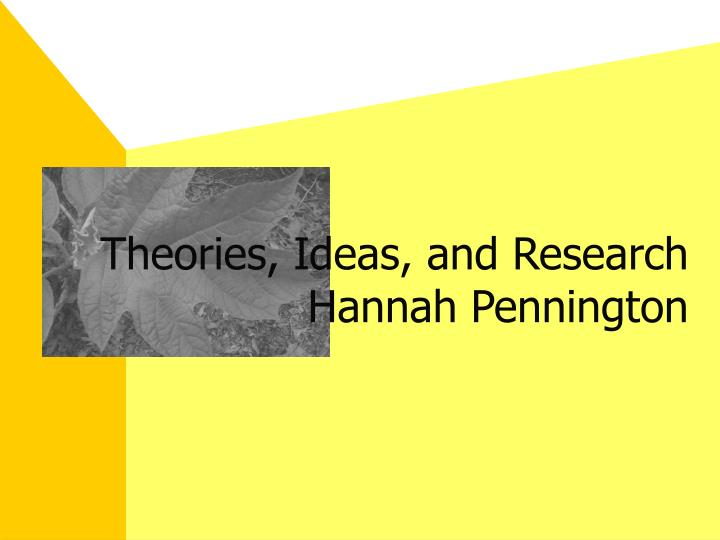 Theories, Ideas, and Research