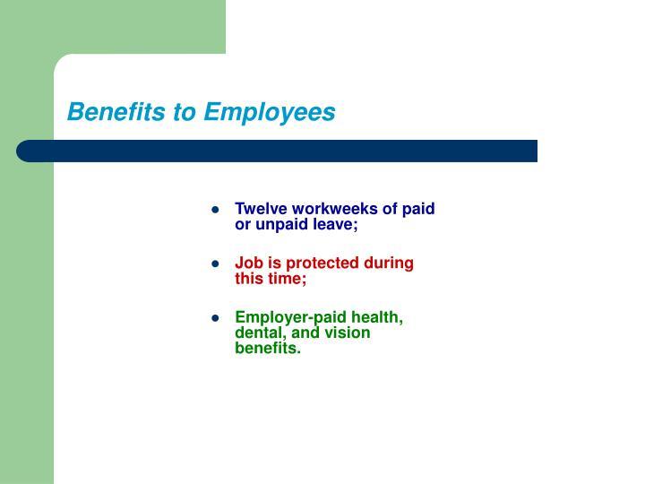 Twelve workweeks of paid or unpaid leave;