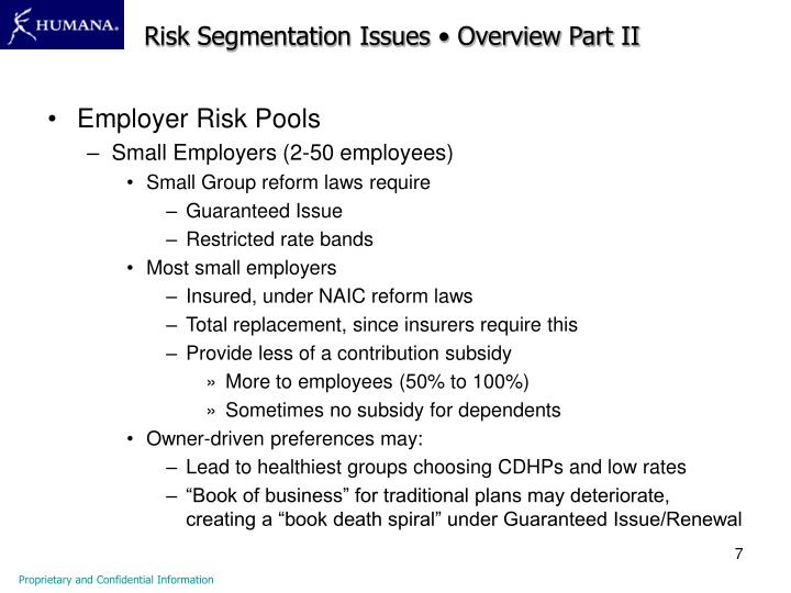 Risk Segmentation Issues • Overview Part II