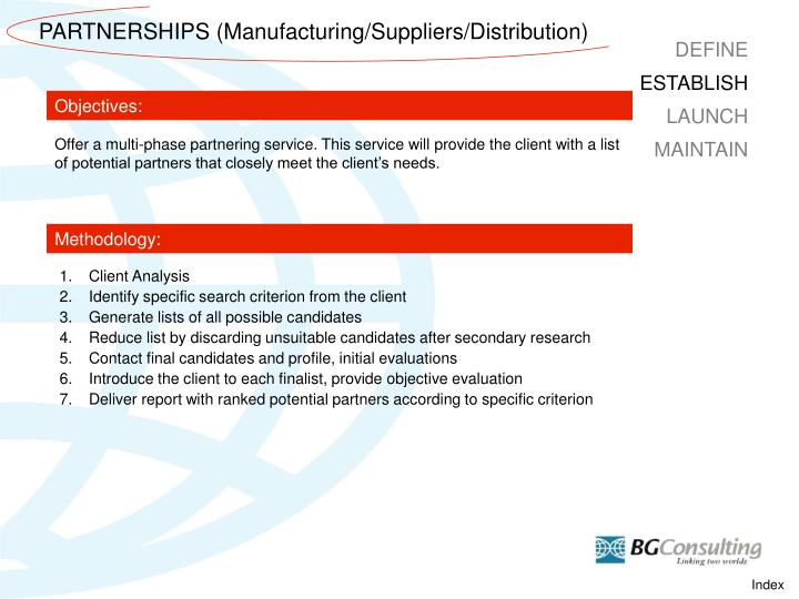 PARTNERSHIPS (Manufacturing/Suppliers/Distribution)