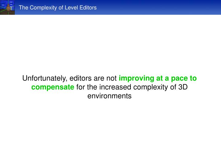 The Complexity of Level Editors