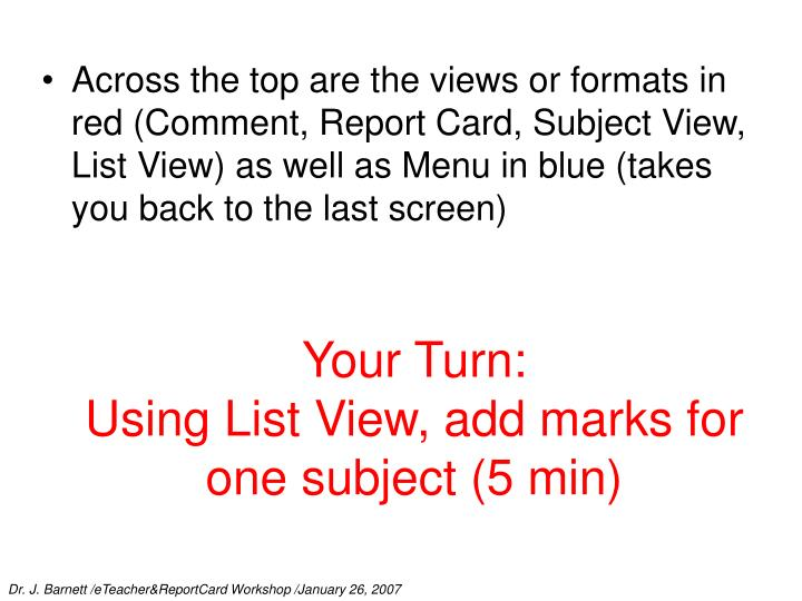 Across the top are the views or formats in red (Comment, Report Card, Subject View, List View) as well as Menu in blue (takes you back to the last screen)
