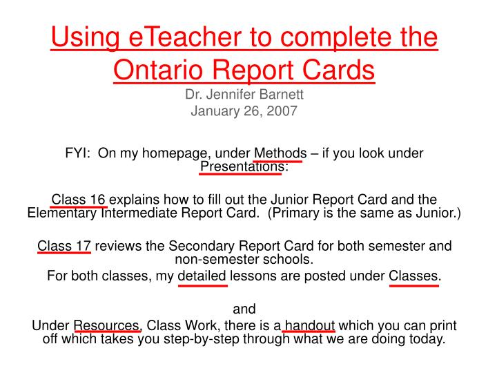 Using eteacher to complete the ontario report cards dr jennifer barnett january 26 2007