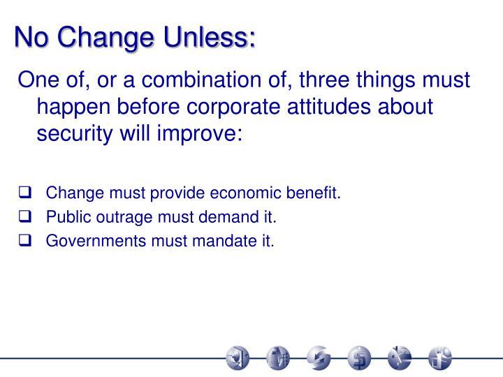No Change Unless: