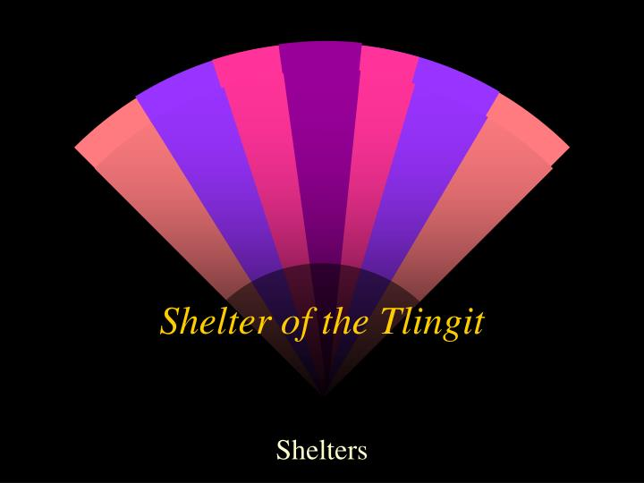 Shelter of the Tlingit
