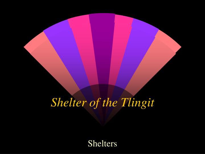 Shelter of the Tlingit
