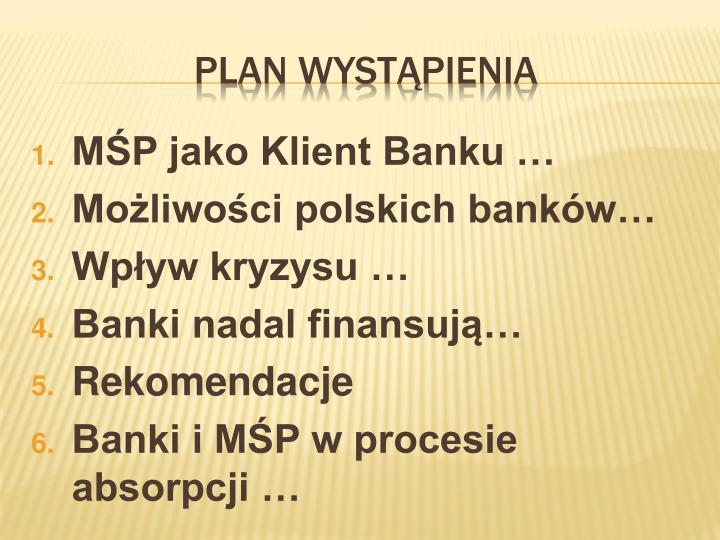 MŚP jako Klient Banku …
