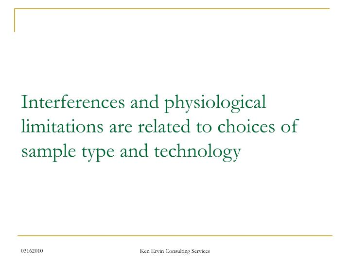 Interferences and physiological limitations are related to choices of sample type and technology