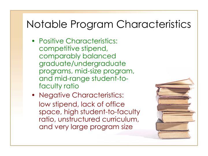 Notable Program Characteristics